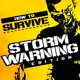 بازی How to Survive Storm Warning Edition