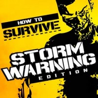 بازی How to Survive Storm Warning Edition
