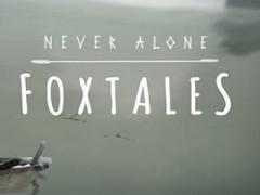 دانلود بازی Never Alone: Foxtales
