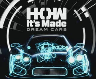 دانلود مستند How It's Made: Dream Cars