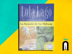 (LA LLAMADA DE LA HABANA (LOLA LAGO DETECTIVE. NIVEL 2