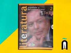 Literatura española y latinoamericana 2: Del romanticismo a la actualidad + 1CD