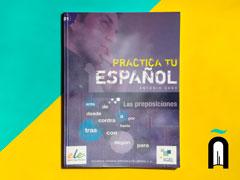 Practica tu español – Las preposiciones – Medio B١