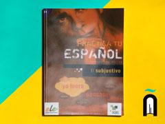 Practica tu español – El subjuntivo – Medio B١