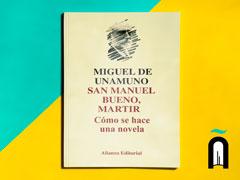 San Manuel Bueno Mártir / Cómo se hace una novela