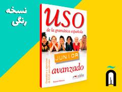 Uso Junior - Nivel Avanzado – Gramática y ejercicios de E/LE para jóvenes