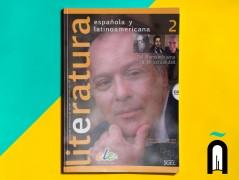 (LITERATURA ESPAÑOLA Y LATINOAMERICANA 2: DEL ROMANTICISMO A LA AC TUALIDAD (INCLUYE CD